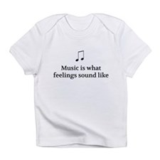 Music Is What Feelings Sound Like Infant T-Shirt