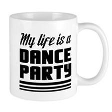 My Life Is a Dance Party Mugs