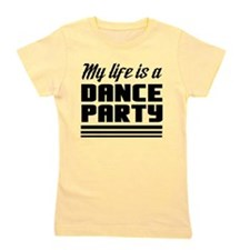 My Life Is a Dance Party Girl's Tee