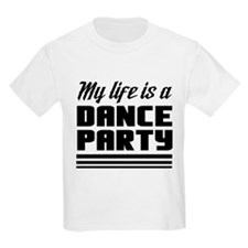 My Life Is a Dance Party T-Shirt