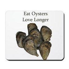 Eat Oysters - Love Longer Mousepad