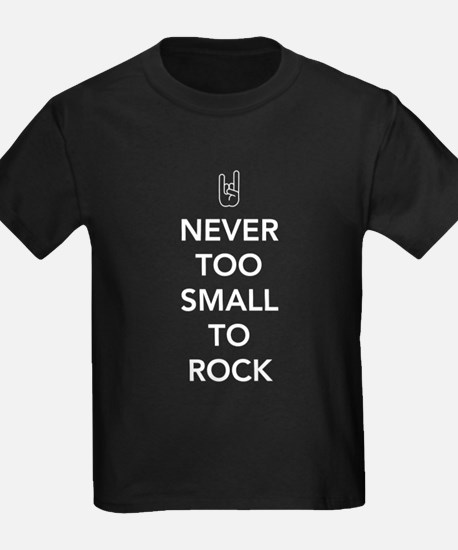 Never Too Small To Rock T-Shirt