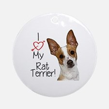 I Love My Rat Terrier! Round Ornament