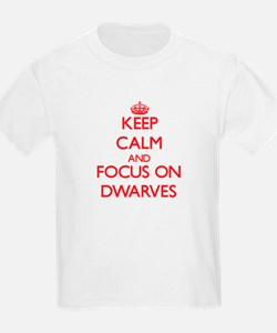 Keep Calm and focus on Dwarves T-Shirt