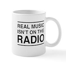 Real Music Isn't on the Radio Mugs