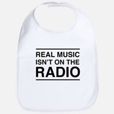 Real Music Isn't on the Radio Bib