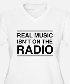 Real Music Isn't on the Radio Plus Size T-Shirt