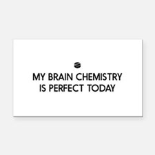 My Brain Chemistry Is Perfect Today Rectangle Car