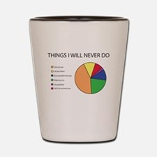 Things I Will Never Do Shot Glass