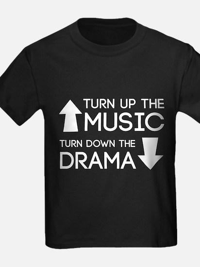 Turn up the Music, Turn Down the Drama T-Shirt