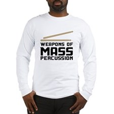 Weapons of Mass Percussion Long Sleeve T-Shirt