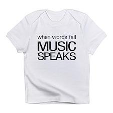 When Words Fail Music Speaks Infant T-Shirt