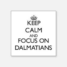 Keep Calm and focus on Dalmatians Sticker