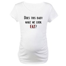 Does This Baby Make Me Look Fat Shirt