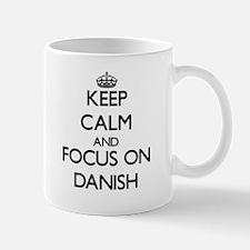 Keep Calm and focus on Danish Mugs