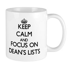 Keep Calm and focus on Dean's Lists Mugs