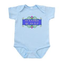 I'd rather be an elf Infant Bodysuit