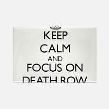 Keep Calm and focus on Death Row Magnets