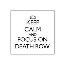 Keep Calm and focus on Death Row Sticker