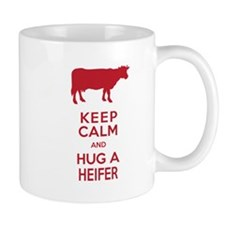 Keep Calm and Hug a Heifer Mugs