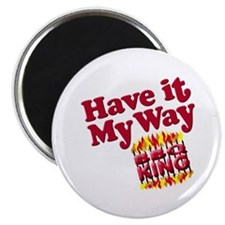 Have it My Way BBQ King Magnet