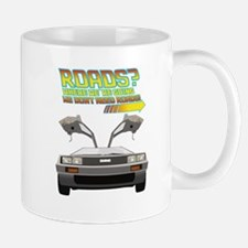 Roads? Where we're going we dont need roads! Mugs