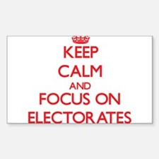 Keep Calm and focus on ELECTORATES Decal