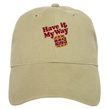 Have it Your Way BBQ King Baseball Cap