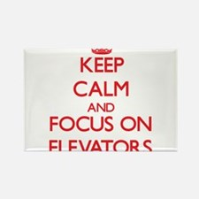 Keep Calm and focus on ELEVATORS Magnets