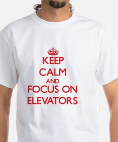 Keep Calm and focus on ELEVATORS T-Shirt