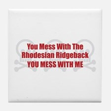 Mess With Ridgeback Tile Coaster