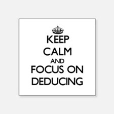 Keep Calm and focus on Deducing Sticker