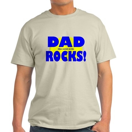 Dad (likes scotch on the) Rocks! Light T-Shirt
