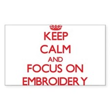 Keep Calm and focus on EMBROIDERY Decal