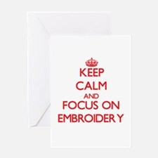 Keep Calm and focus on EMBROIDERY Greeting Cards