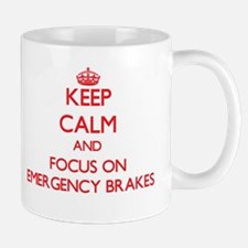 Keep Calm and focus on EMERGENCY BRAKES Mugs