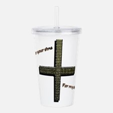 For Your Sins My Tumb Acrylic Double-Wall Tumbler