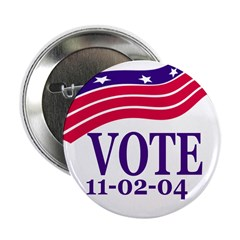Vote 11-02-04 (Metal Pinback Button)