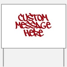 Custom Message Design Yard Sign