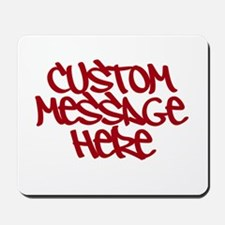 Custom Message Design Mousepad