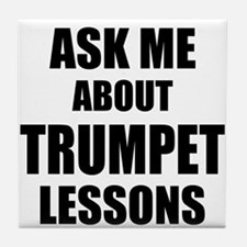 Ask me about Trumpet lessons Tile Coaster