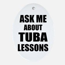Ask me about Tuba lessons Ornament (Oval)