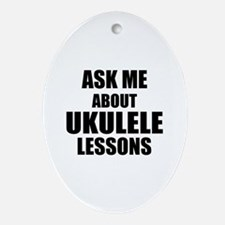 Ask me about Ukulele lessons Ornament (Oval)