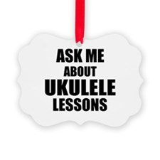 Ask me about Ukulele lessons Ornament
