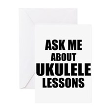 Ask me about Ukulele lessons Greeting Cards