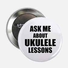 """Ask me about Ukulele lessons 2.25"""" Button"""