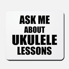 Ask me about Ukulele lessons Mousepad