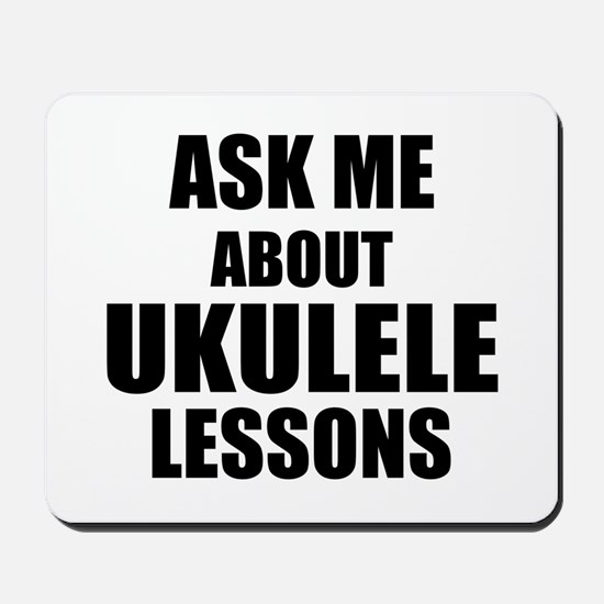 Ask me about Ukulele lessons Mousepad