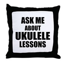 Ask me about Ukulele lessons Throw Pillow