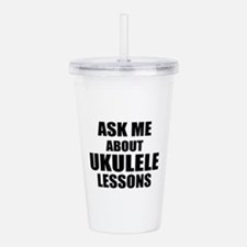 Ask me about Ukulele lessons Acrylic Double-wall T